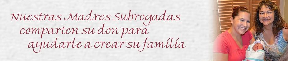 Nuestras Madres Subrogadas tienen el don de la generosidad y el irrefrenable deseo de ayudar a otras parejas
