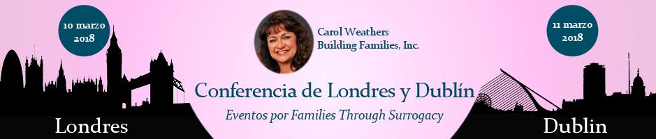 Carol Weathers será una panelista invitada en los eventos de Families Through Surrogacy en Londres y Dublín, del 10 al 11 de marzo de 2018.
