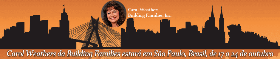 Carol Weathers from Building Families will be in Sao Paulo, Brazil 17-24 October 2018